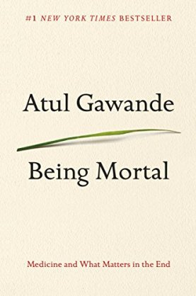 Being Mortal Atul Gawande